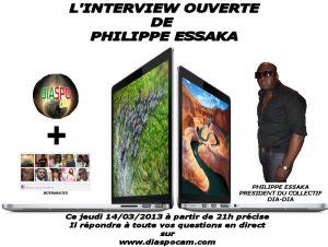 L'INTERVIEW OUVERTE DE PHILIPPE ESSAKA: TOUTE LA LUMIERE SUR LEUR SOIREE DU 13/04/2013